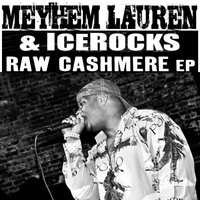 Raw Cashmere — Meyhem Lauren