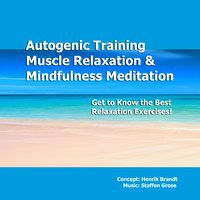 Autogenic Training, Progressive Muscle Relaxation & Mindfulness Meditation — Henrik brandt, Steffen Grose
