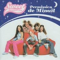 Permission de minuit — Sweet Generation