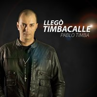 Llegó Timbacalle — Pablo Timba