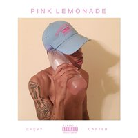 Pink Lemonade — Chevy Carter