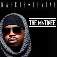 The Matinee — Marcus Devine