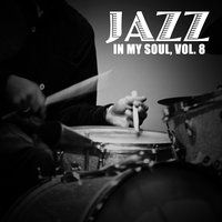Jazz in My Soul, Vol. 8 — сборник