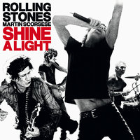 Shine A Light — The Rolling Stones