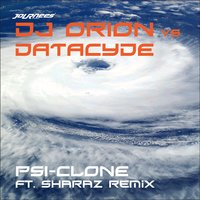 Psi-Clone — Dj Orion and Datcyde