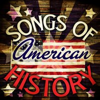Songs of American History — сборник
