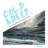 Cold & Deep, Pt.10 - Deep House For The Winter Days — сборник