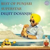 Best of Punjabi Superstar Diljit Dosanjh — Diljit Dosanjh