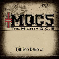 The Ego Demo, V.1 — The Mighty Q.C. 5