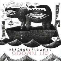 Dragons & Flowers — Grown Up