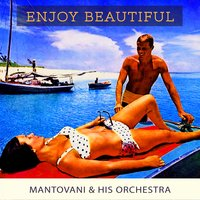 Enjoy Beautiful — Mantovani & His Orchestra