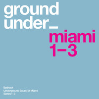 Underground Sound of Miami, Series 1 - 3 — Stelios Vassiloudis
