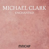 Enchanted — Michael Clark