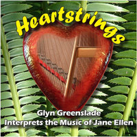 Heartstrings: Glyn Greenslade Interprets the Music of Jane Ellen — Jane Ellen & Glyn Greenslade