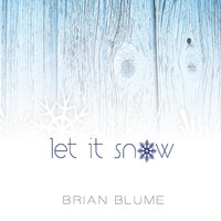 Let It Snow — Brian Blume