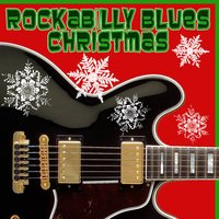 Rockabilly Blues Christmas — сборник