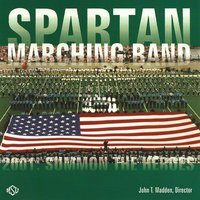 Summon the Heroes — Michigan State University Spartan Marching Band, John T. Madden