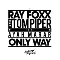 Only Way — Ray Foxx, Tom Piper, Ayah Marar