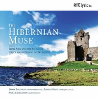 Irish Airs and the Music of Carolan on Period Instruments — The Hibernian Muse