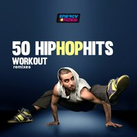 50 Hip Hop Hits Workout Remixes — D'mixmasters