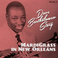 Mardi Grass in New Orleans. Dave Bartholomew Story Vol. 2 — сборник