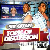 Topic of Discussion — Sir Quan