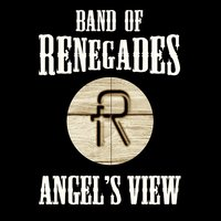 Angel's View — Band of Renegades