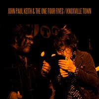 Knoxville Town — John Paul Keith & the One Four Fives