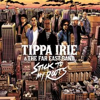 Stick to my Roots — Tippa Irie, The Far East Band