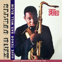 Have Tenor Sax, Will Play — King Curtis
