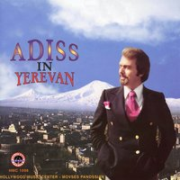 Adiss in Yerevan — Adiss Harmandian