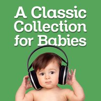 A Classic Collection for Babies — Baby Lullaby
