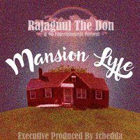 Mansion Lyfe — Cizzlak, Rajaguul the Don