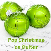 Pop Christmas on Guitar — Guitar, Christmas Songs Music, Christmas Hits,Christmas Songs & Christmas