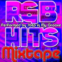R&B Hits Mixtape — Step In My Groove