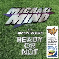 Ready Or Not — Michael Mind Project, Sean Kingston