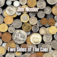 Two Sides of the Coin — Jim Nosler