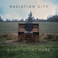 Cool Nightmare — Radiation City