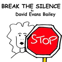 Break the Silence — David Evans Bailey