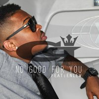 No Good for You (feat. Enlew) — Charlee Parker, Enlew