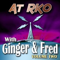 At RKO With Ginger And Fred Volume 2 — сборник