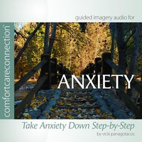 Anxiety: Take Anxiety Down Step-By-Step (feat. Vicki Panagotacos, PhD, FT) — Comfortcareconnection