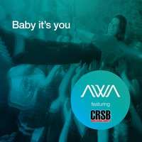 Baby It's You (feat. Crsb) — Awa, CRSB