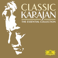 Classic Karajan - The Essential Collection — Герберт фон Караян