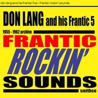 Frantic Rockin' Sounds — Don Lang, Don Lang And His Frantic Five