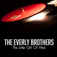 This Little Girl of Mine — Everly Brothers