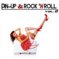 Pin-Up & Rock 'n Roll, Vol. 2 — сборник