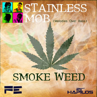 Smoke Weed - Single — Stainless Mob