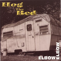 Hog the bed — Elbow, Bow Thayer