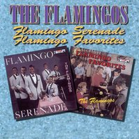 Flamingo Serenades / Flamingo Favorites — The Flamingos
